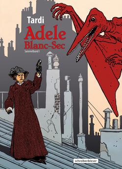 Adele Blanc-Sec von Tardi,  Jacques