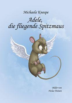 Adele, die fliegende Spitzmaus von Knospe,  Michaela