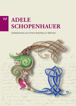 Adele Schopenhauer von Fabbri,  Francesca, Häfner,  Claudia