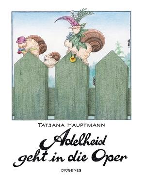 Adelheid geht in die Oper von Hauptmann,  Tatjana