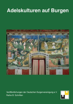 Adelskultur auf Burgen von Zeune,  Joachim