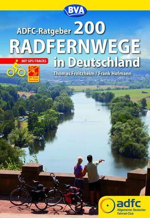 ADFC-Ratgeber 200 Radfernwege in Deutschland von Froitzheim,  Thomas, Hofmann,  Frank
