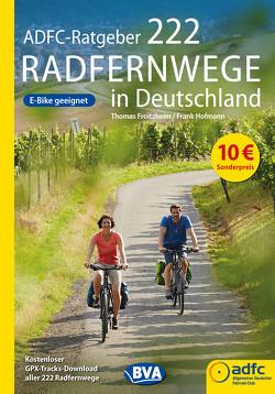 ADFC-Ratgeber 222 Radfernwege in Deutschland von Froitzheim,  Thomas, Hofmann,  Frank