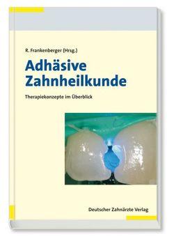 Adhäsive Zahnheilkunde von Frankenberger,  Roland
