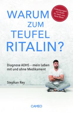 ADHS, Ritalin und ich mittendrin von Rey,  Stephan