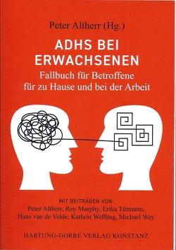 ADHS bei Erwachsenen von Altherr,  Peter, Murphy,  Roy, Tittmann,  Erika, van de Velde,  Hans, Weßling,  Kathrin, Wey,  Michael
