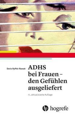 ADHS bei Frauen – den Gefühlen ausgeliefert von Ryffel-Rawak,  Doris