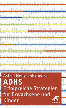 ADHS – erfolgreiche Strategien für Erwachsene und Kinder von Neuy-Bartmann,  Astrid