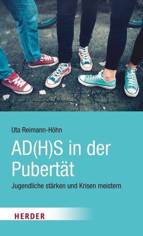 AD(H)S in der Pubertät von Reimann-Höhn,  Uta