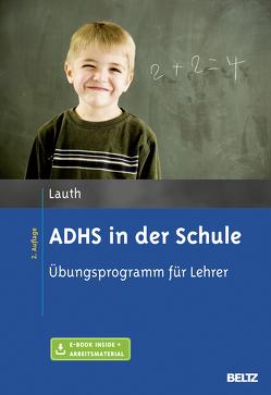 ADHS in der Schule von Lauth,  Gerhard W.