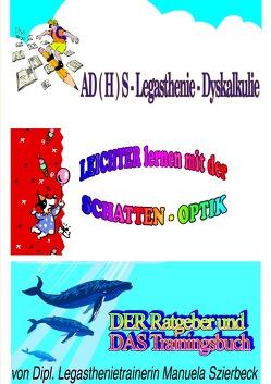 ADHS – Legasthenie – Dyskalkulie – Hypoaktivität DAS UNVERSTANDENE PROBLEM von Szierbeck,  Manuela