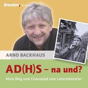 AD(H)S – nach und? von Backhaus,  Arno