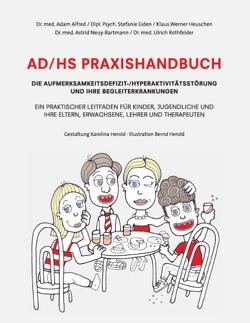 AD/HS Praxishandbuch von Alfred,  Adam, Eiden,  Stefanie, Heuschen,  Klaus Werner, Neuy-Bartmann,  Astrid, Rothfelder,  Ulrich