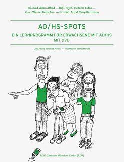 AD/HS Spots – Ein Lernprogramm für Erwachsene mit AD/HS von Alfred,  Adam, Eiden,  Stefanie, Heuschen,  Klaus Werner, Neuy-Bartmann,  Astrid