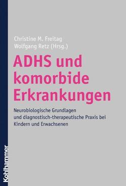ADHS und komorbide Erkrankungen von Freitag,  Christine M, Retz,  Wolfgang