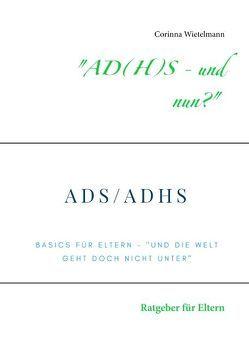 """""""AD(H)S – und nun?"""" von Wietelmann,  Corinna"""
