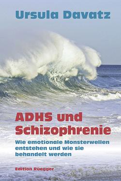 ADHS und Schizophrenie von Ciompi,  Luc, Davatz,  Ursula