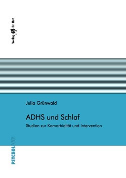 ADHS und Schlaf von Grünwald,  Julia