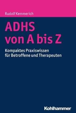 ADHS von A bis Z von Kemmerich,  Rudolf