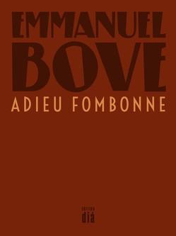 Adieu Fombonne von Bove,  Emmanuel, Laux,  Thomas