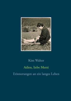Adieu, liebe Mutti von Walter,  Kim