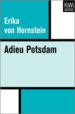 Adieu Potsdam von Hornstein,  Erika von, Stern,  Carola