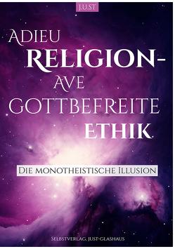 Adieu Religion — Ave gottbefreite Ethik von Steinkamp,  Jörg Udo