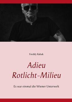 Adieu Rotlicht-Milieu von Rabak,  Freddy, Rabak,  Ruth
