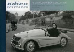 Adieu tristesse – Reutlingen in den 50er Jahren von Gemeinhardt,  Heinz A, Pytlik,  Anna, Stadtarchiv Reutlingen