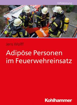 Adipöse Personen im Feuerwehreinsatz von Wolff,  Jens