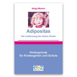 Adipositas – Der Leidensweg der dicken Kinder von Momm,  Helga