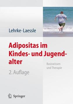 Adipositas im Kindes- und Jugendalter von Laessle,  Reinhold G., Lehrke,  Sonja, Oepen,  Johannes