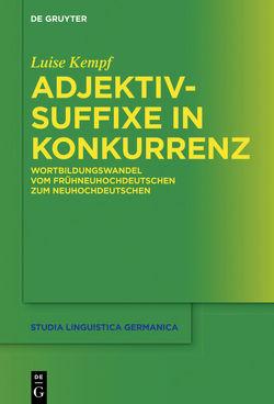 Adjektivsuffixe in Konkurrenz von Kempf,  Luise