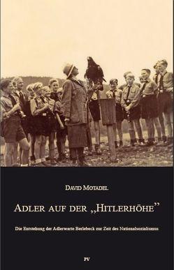 """Adler auf der """"Hitlerhöhe"""" von Motadel,  David"""