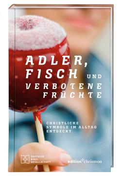 Adler, Fisch und verbotene Früchte von Jahnke,  Michael, Schikora,  Franziska