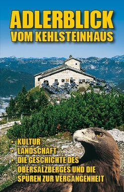 Adlerblick vom Kehlsteinhaus von Plenk,  Anton