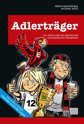 Adlerträger von Apitz,  Michael, Nachtsheim,  Hendrik