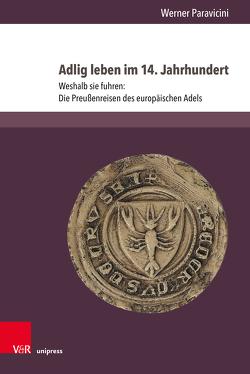 Adlig leben im 14. Jahrhundert von Paravicini,  Werner