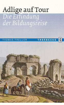 Adlige auf Tour von Freller,  Thomas