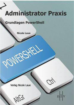 Administrator Praxis – Grundlagen PowerShell von Laue,  Nicole