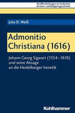 Admonitio Christiana (1616) von Ehmann,  Johannes, Weiß,  Julia D.