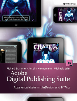 Adobe Digital Publishing Suite von Brammer,  Richard, Hannemann,  Anselm, Lehr,  Michaela