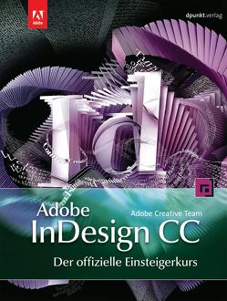 Adobe InDesign CC – der offizielle Einsteigerkurs von Kommer,  Isolde