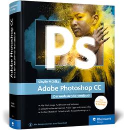 Adobe Photoshop CC von Gause,  Monika, Mühlke,  Sibylle