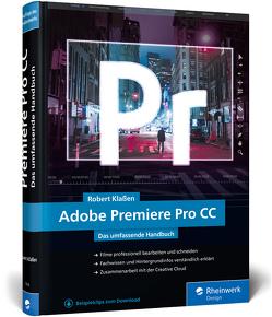 Adobe Premiere Pro CC von Klaßen,  Robert