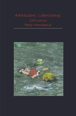 Adoleszent. Lebenslang. von Marchand,  Peter