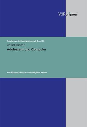 Adoleszenz und Computer von Adam,  Gottfried, Dinter,  Astrid, Lachmann,  Rainer