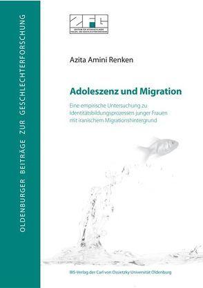 Adoleszenz und Migration von Renken,  Azita Amini