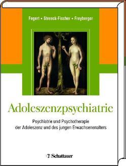 Adoleszenzpsychiatrie von Fegert,  Jörg M, Freyberger,  Harald J, Streeck-Fischer,  Annette
