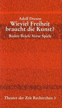 Adolf Dresen – Wieviel Freiheit braucht die Kunst? von Dieckmann,  Friedrich, Hamburger,  Maik